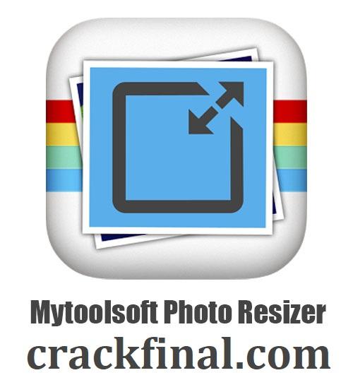 Mytoolsoft Image Resizer v2.3.2 Crack + Serial Key Free Download