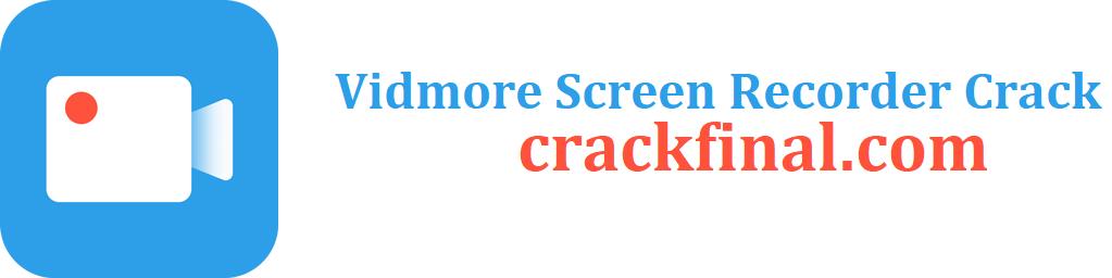 Vidmore Screen Recorder Crack 1.1.28 + Full Version [Latest]