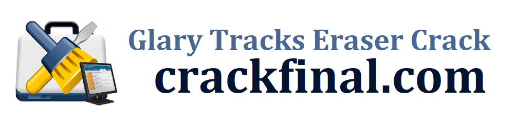 Glary Tracks Eraser Crack PRO 5.166.0.192 Full + Product Key