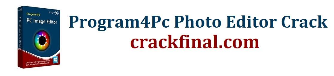 Program4Pc Photo Editor Crack + Serial Key Free (100% Working)