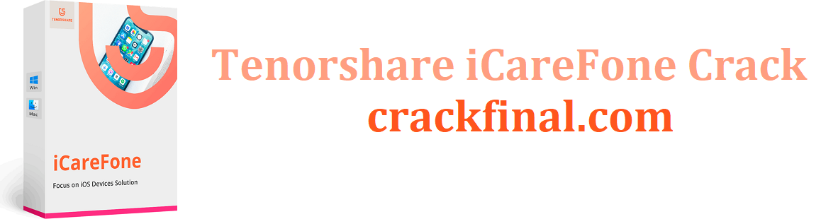 Tenorshare iCareFone 7.6.2 Crack With Serial Key 2021 [Win/Mac]